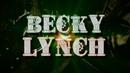 || WVZ™ || Becky Lynch titantron