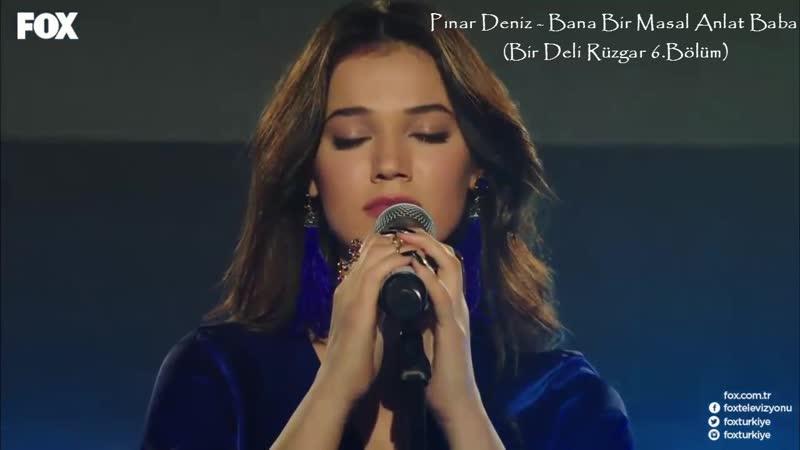 Pınar Deniz - Bana Bir Masal Anlat Baba (Bir Deli Rüzgar 6.Bölüm)