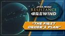 Star Wars Resistance Rewind 1.18   The First Order's Plan