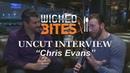 Wicked Bites - Uncut Interview - Chris Evans