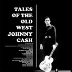 Johnny Cash альбом Tales Of The Old West