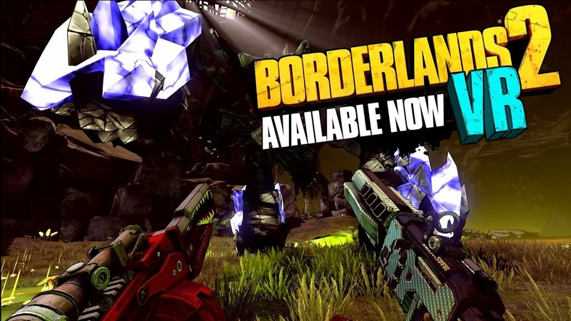 Borderlands 2 VR Now Available!