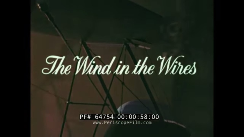 THE WIND IN THE WIRES CELEBRATION OF EARLY AVIATION WWI AERIAL COMBAT DOCUMENTARY 64754