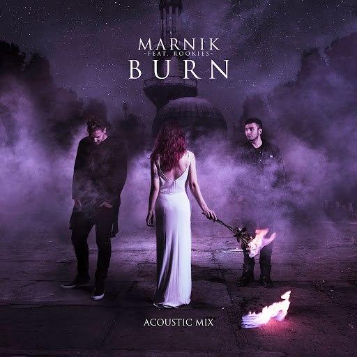 Marnik альбом Burn (Acoustic Mix)