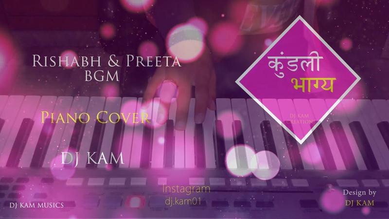 RISHABH PREETA | COVER | DJ KAM | 2018 | BGM-7