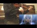 孤独な巡礼 Kodoku na Junrei Performed on Violin