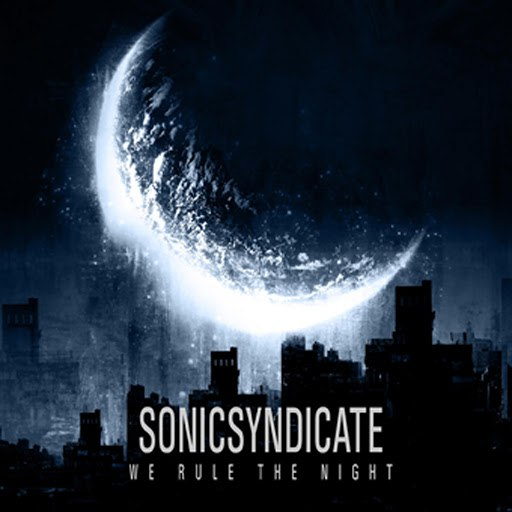 Sonic Syndicate альбом We Rule the Night