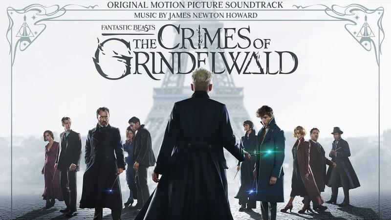 Fantastic Beasts The Crimes of Grindelwald - James Newton Howard