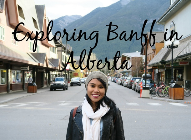 Exploring Banff in Alberta, Canada - Travel with Arianne - Travel Canada episode 3