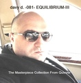 davy d. - 081- `EQUILIBRIUM-III` (The Masterpiece Collection From Quivver)