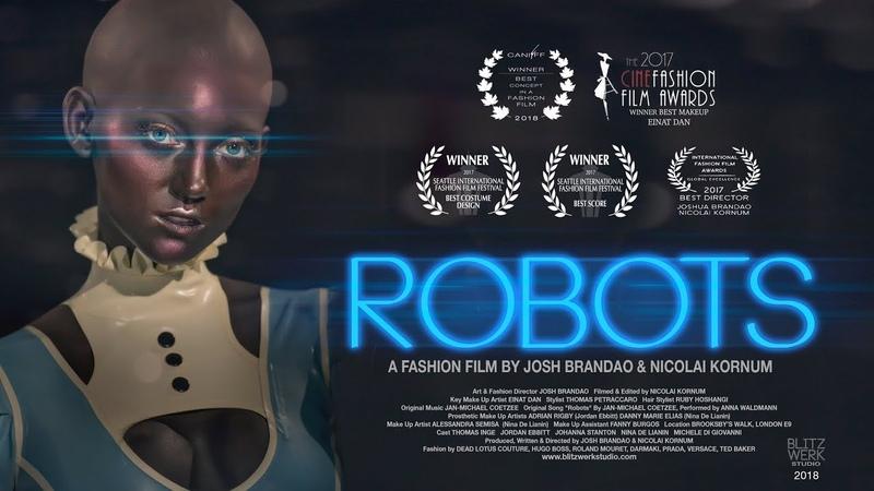 ROBOTS - Fashion Film (2018) BlitzWerk Studio, London