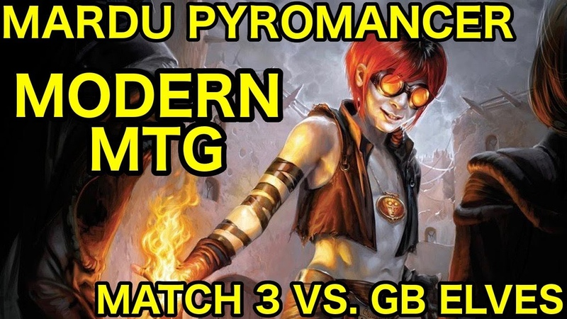 [MODERN] Mardu Pyromancer vs. GB Elves (Match 3 Closing Comments)