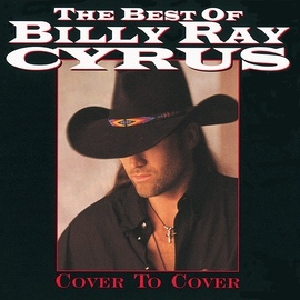 Billy Ray Cyrus альбом The Best Of Billy Ray Cyrus: Cover To Cover
