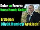 Erdoğan'ın Dolar ve Euro İçin Yaptığı Büyük Hamle