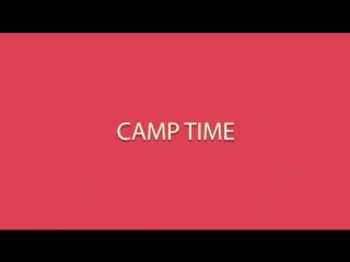 Camp Time 4 - Конкурс вожатых ( 3 смена 2018 )