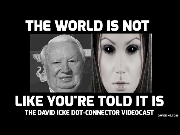 The World Is Not Like You're Told It Is - The David Icke Dot-Connector Videocast