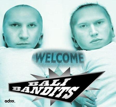 Bali Bandits - Welcome (Original Mix)