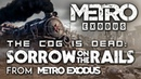 Metro Exodus: Sorrow on the Rails by The Cog is Dead (radio song)