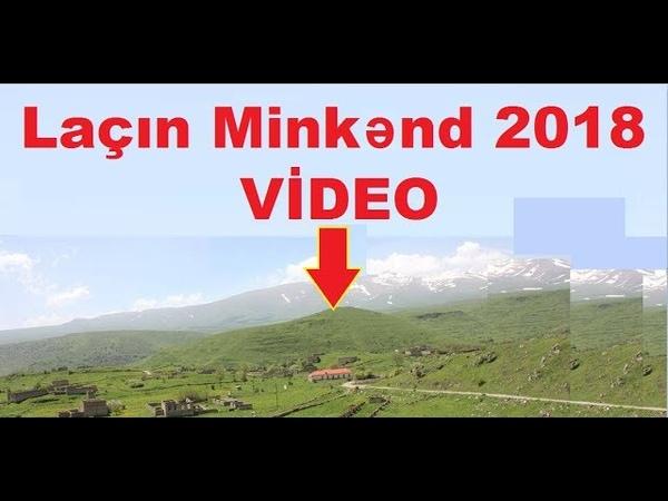 Laçın rayonu Minkənd kəndi 2018 ci il 🎥 Kəndin bütün görüntüləri VİDEO