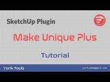 SketchUp plugin Make unique plus