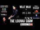 The Louvau Show S1 E20 Guest Ville Valo of HIM 11 16 14