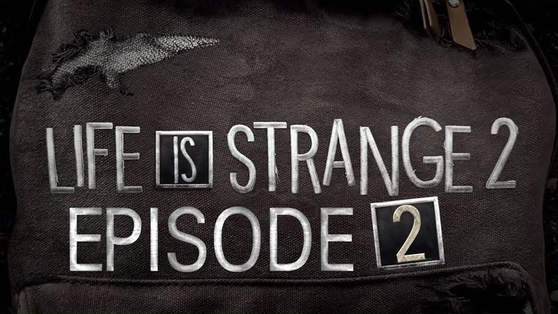 LIFE IS STRANGE 2 👍👨👦🤟 ПРИКЛЮЧЕНИЯ ВОЛКОВ! ЭПИЗОД 2 (запись от 10.02.19)