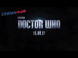 Доктор Кто / Doctor Who - тизер на английском языке в Full HD (2017)