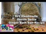 DIY Handmade Gentle Detox Bath Salt Recipe