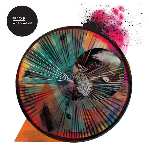 Crazy P альбом When We On (Bonus Track Version)