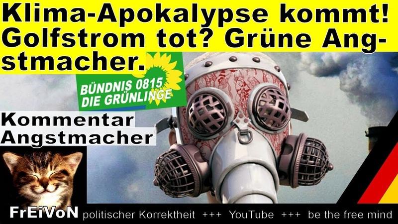 Klima-Apokalypse kommt! Golfstrom tot Grüne Angstmacher! * HD