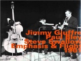 Jimmy Giuffre, Paul Bley and Steve Swallow - Stretching Out