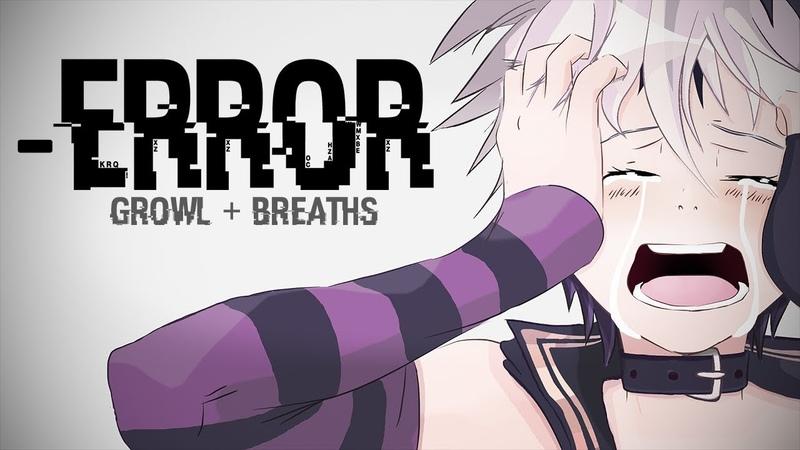 V4flower 「 ERROR」 Growl Respiraciones Vocaloid Cover VSQX Letra