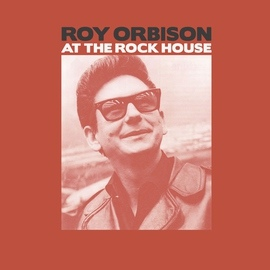 Roy Orbison альбом Roy Orbison at the Rock House