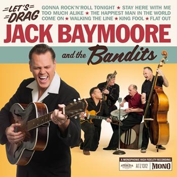 "Jack Baymoore & The Bandits ""Let's drag""!"
