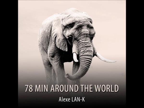 78 MIN AROUND THE WORLD - Act 2 (Ethnic Deep House dj set)