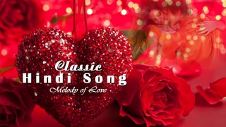 Classic Hindi Songs - Old Melodies Left Behind - Indian Love Songs