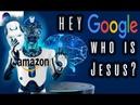 AI (Google, Alexa, Siri) Won't Answer Who Jesus is! Hey Google Who is Jesus?