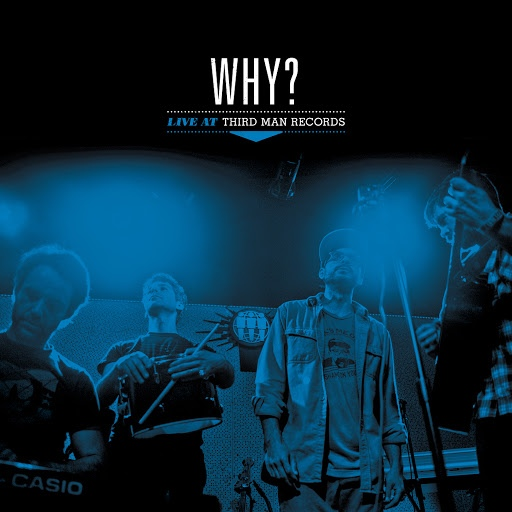 Why? альбом WHY?: Live at Third Man Records