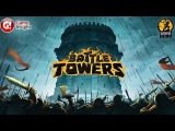 Battle Towers - Universal - HD Gameplay Trailer