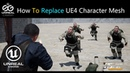 🎮 Unreal Engine How To Replace UE4 mannequin Character