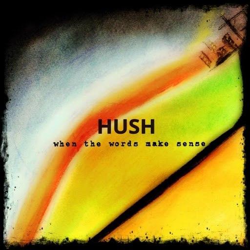 Hush альбом When the Words Make Sense