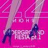22 ИЮНЯ - UNDERGROUND FIESTA pt.1@TIRclub