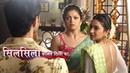 Silsila: Nandani Is Back To Kunal, Mauli And Kunal's Warm Welcome | Telly Reporter