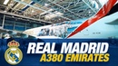Real Madrid Emirates A380 plane Behind the scenes