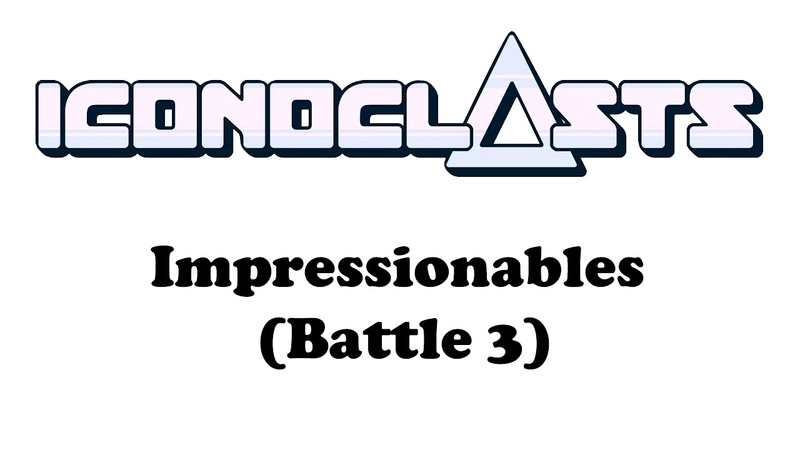 ICONOCLASTS OST - Impressionables (Battle 3)