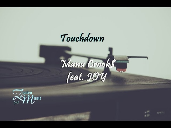 Manu Crook$ (feat JOY.) - Touchdown (Official Lyrics Video)