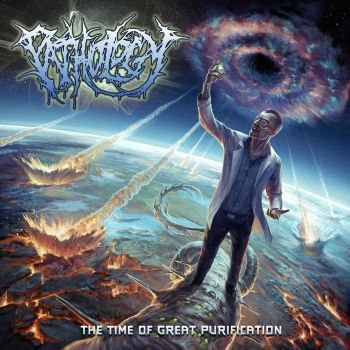 Pathology - The Time Of Great Purification (2012)