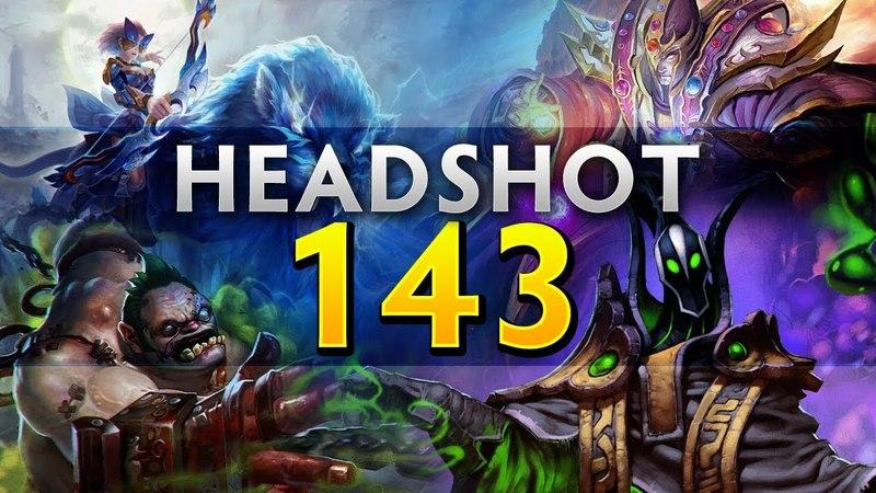 Dota 2 Headshot - Ep. 143