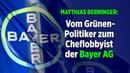 Matthias Berninger: Vom Grünen-Politiker zum Cheflobbyist der Bayer AG