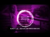 Blaikz ft. Luc - Your Love (Dan Winter Remix Edit)
